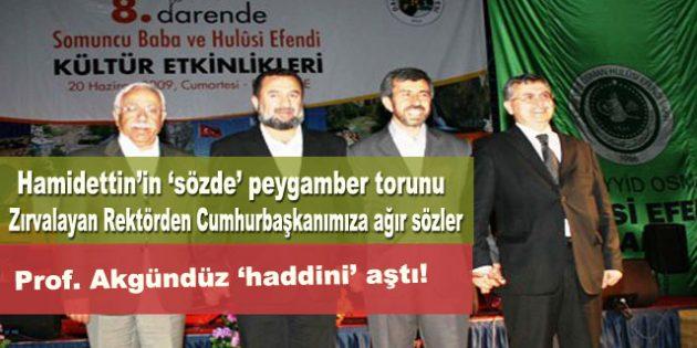 Vakfa Yakınlığıyla Bilinen Rektörden Cumhurbaşkanımıza Ağır Hakaret!
